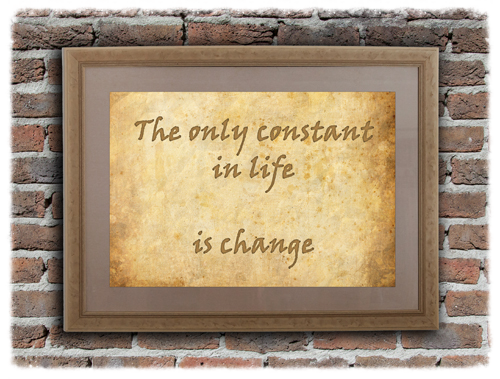 Only constant in life is change