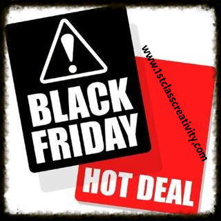 Black Friday Hot Deal www.1stclasscreativity.,com